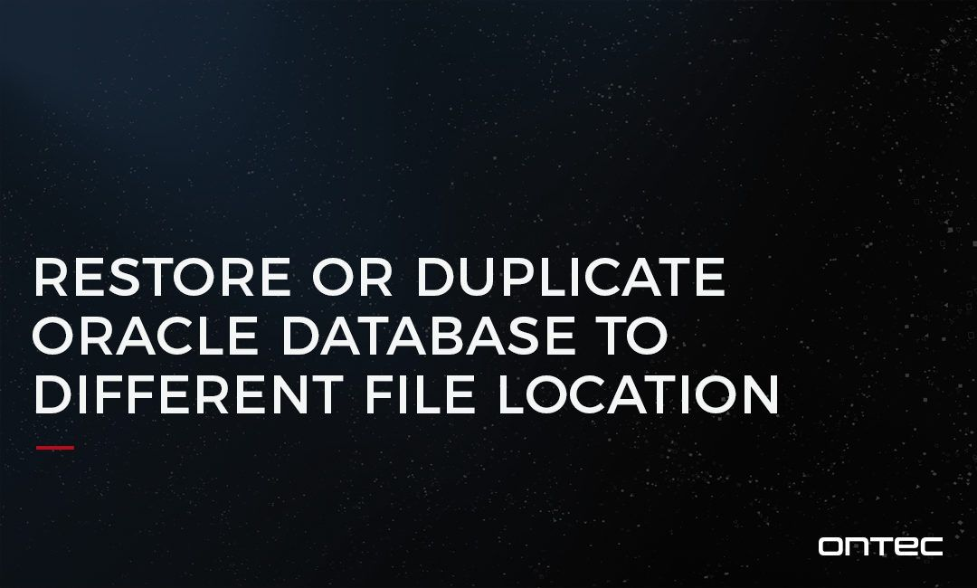 RESTORE OR DUPLICATE ORACLE DATABASE TO DIFFERENT FILE LOCATION