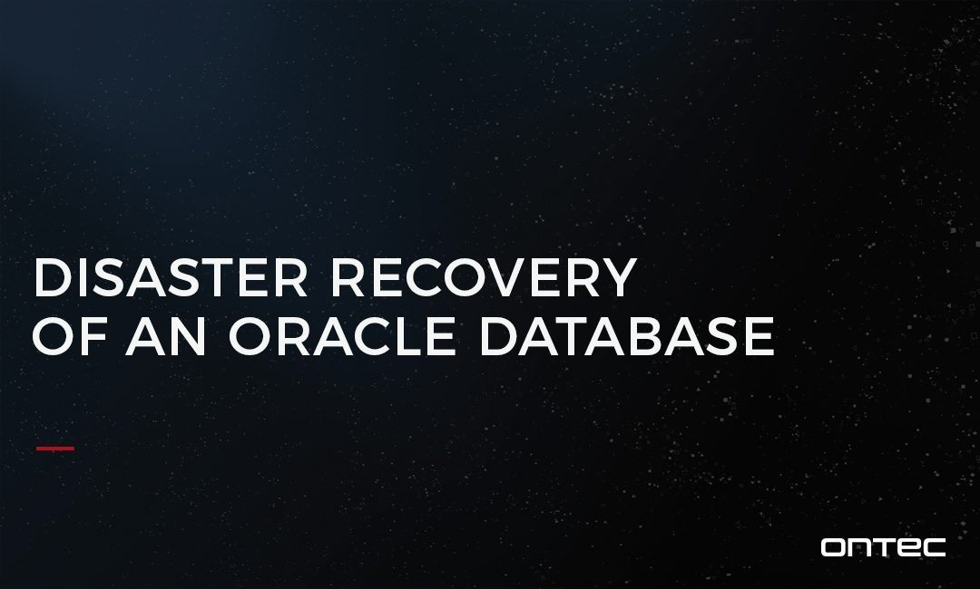 DISASTER RECOVERY OF AN ORACLE DATABASE