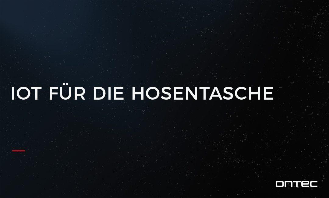 IOT FÜR DIE HOSENTASCHE