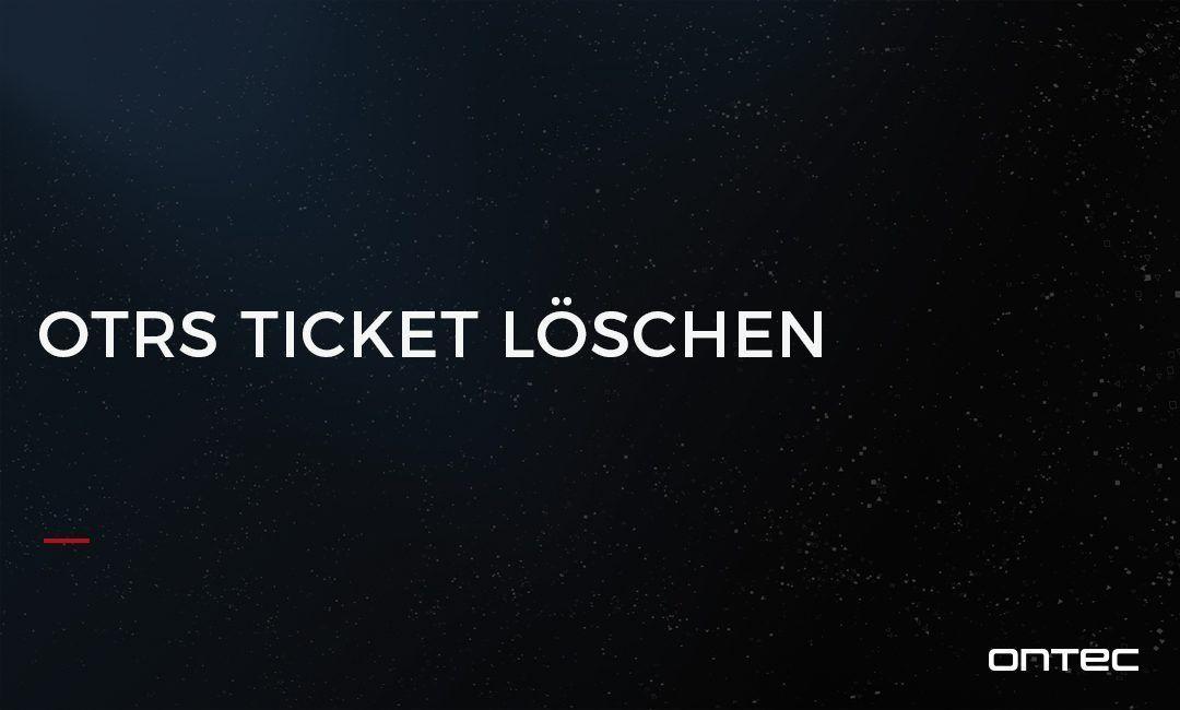 OTRS-TICKET-LOESCHEN