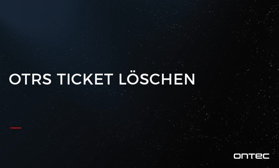 ((OTRS)) COMMUNITY EDITION TICKET LÖSCHEN