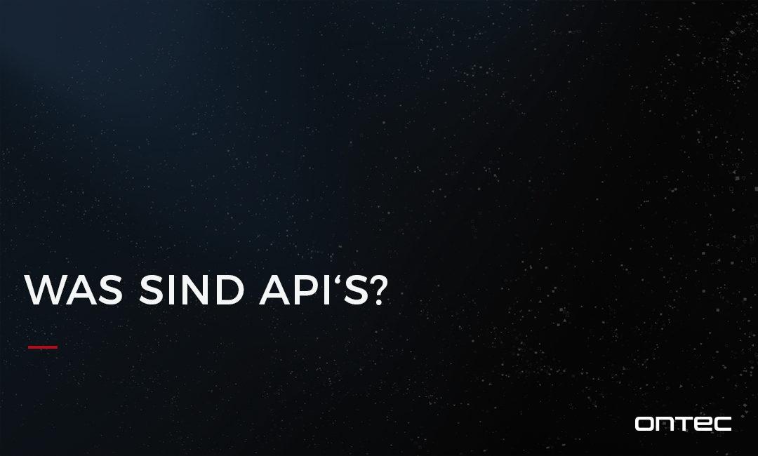 Was sind API's?